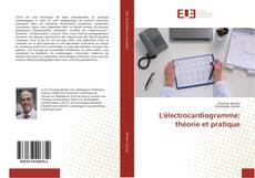 Bookcover of L'électrocardiogramme: théorie et pratique