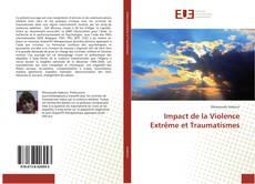 Bookcover of Impact de la Violence Extrême et Traumatismes