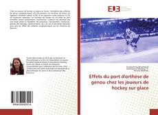 Buchcover von Effets du port d'orthèse de genou chez les joueurs de hockey sur glace
