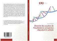 Capa do livro de Diversité des souches de Pseudomonas aeruginosa dégradant le pétrole