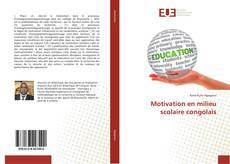 Bookcover of Motivation en milieu scolaire congolais