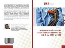La répression des crimes internationaux commis en R.D.C de 1993 à 2003的封面
