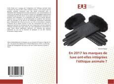 Bookcover of En 2017 les marques de luxe ont-elles intégrées l'éthique animale ?
