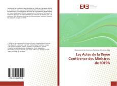 Couverture de Les Actes de la 8ème Conférence des Ministres de l'OFPA
