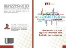 Copertina di Gestion des stocks et approvisionnement dans les ONGs internationales