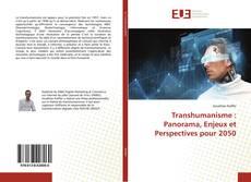 Bookcover of Transhumanisme : Panorama, Enjeux et Perspectives pour 2050