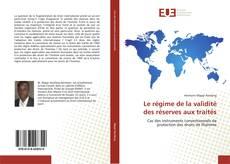 Bookcover of Le régime de la validité des réserves aux traités