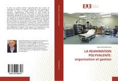 Couverture de LA REANIMATION POLYVALENTE: organisation et gestion