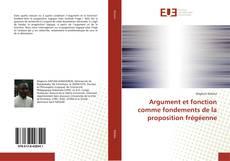 Bookcover of Argument et fonction comme fondements de la proposition frégéenne
