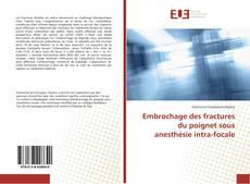 Borítókép a  Embrochage des fractures du poignet sous anesthésie intra-focale - hoz
