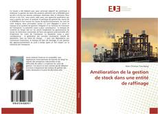 Bookcover of Amélioration de la gestion de stock dans une entité de raffinage