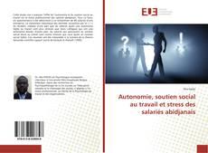 Copertina di Autonomie, soutien social au travail et stress des salariés abidjanais