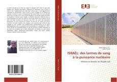 Capa do livro de ISRAËL: des larmes de sang à la puissance nucléaire