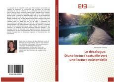 Bookcover of Le décalogue. D'une lecture textuelle vers une lecture existentielle