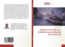 Bookcover of Etude sur le faible taux d'adhésion aux méthodes PF au Burundi