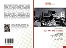 Bookcover of 80+ Yvonne Mathys