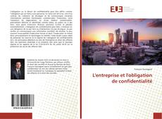 L'entreprise et l'obligation de confidentialité kitap kapağı