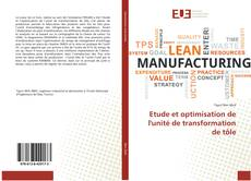 Portada del libro de Etude et optimisation de l'unité de transformation de tôle