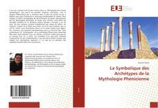 Bookcover of La Symbolique des Archétypes de la Mythologie Phénicienne