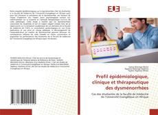 Couverture de Profil épidémiologique, clinique et thérapeutique des dysménorrhées