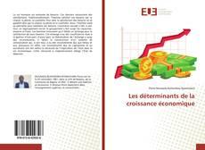 Borítókép a  Les déterminants de la croissance économique - hoz