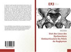Bookcover of Etat des Lieux des Dysfonctions Ostéoarticulaire Du Pelvis du Rugbyman