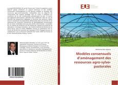 Portada del libro de Modèles consensuels d'aménagement des ressources agro-sylvo-pastorales