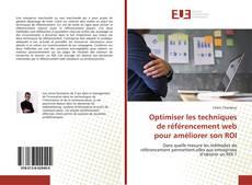 Bookcover of Optimiser les techniques de référencement web pour améliorer son ROI