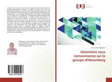 Capa do livro de Géométrie sous riemannienne sur le groupe d'Heisenberg