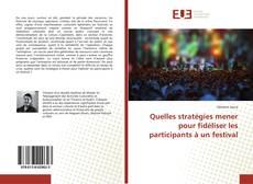Quelles stratégies mener pour fidéliser les participants à un festival的封面