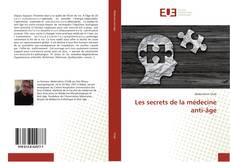 Capa do livro de Les secrets de la médecine anti-âge