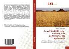 Bookcover of La vulnérabilité socio-sanitaire et la performance des agriculteurs