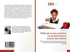 Bookcover of Effets de la sous nutrition sur la performance scolaire des enfants