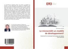 Bookcover of Le microcrédit un modèle de développement?