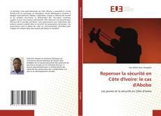 Copertina di Repenser la sécurité en Côte d'Ivoire: le cas d'Abobo