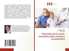 Couverture de Prévention de la morbi-mortalité cardio-vasculaire en psychiatrie