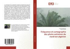 Portada del libro de Fréquence et cartographie des pluies extremes du nord-est algérien