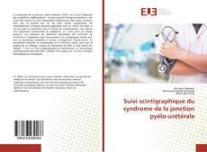 Bookcover of Suivi scintigraphique du syndrome de la jonction pyélo-urétérale