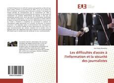 Les difficultés d'accès à l'information et la sécurité des journalistes的封面