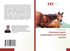 Colostrum équin, probiotiques et immunité passive kitap kapağı