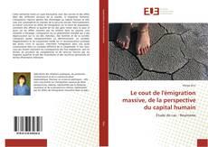 Bookcover of Le cout de l'émigration massive, de la perspective du capital humain