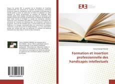 Couverture de Formation et insertion professionnelle des handicapés intellectuels