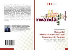 Bookcover of Horizontal Decentralization and Local Governance in Rwanda