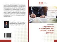 La procédure d'autorisation des cautions, avals et garanties kitap kapağı