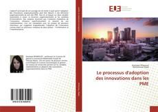 Bookcover of Le processus d'adoption des innovations dans les PME