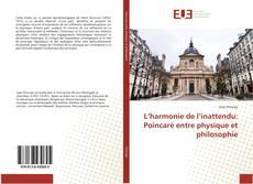 Обложка L'harmonie de l'inattendu: Poincaré entre physique et philosophie