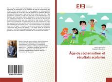 Âge de scolarisation et résultats scolaires kitap kapağı