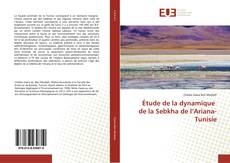 Bookcover of Étude de la dynamique de la Sebkha de l'Ariana-Tunisie