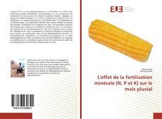 L'effet de la fertilisation minérale (N, P et K) sur le maïs pluvial kitap kapağı