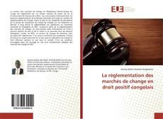 Bookcover of La règlementation des marchés de change en droit positif congolais